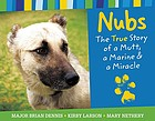 Nubs : the story of a mutt, a Marine & a miracle