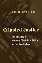 Crippled justice : the history of modern disability policy in the workplace