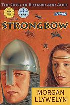 Strongbow : the Story of Richard and Aoife.