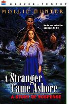 A stranger came ashore : a story of suspense