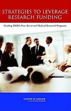 Strategies to leverage research funding : guiding DOD's peer reviewed medical research programs