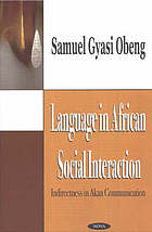 Language in African social interaction : indirectness in Akan communication