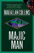 Majic man : a Nathan Heller novel