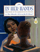 In her hands : the story of sculptor Augusta Savage