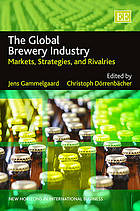 The global brewery industry : markets, strategies, and rivalries