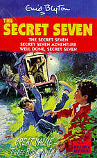 The Secret Seven ; Secret Seven adventure ; Well done, Secret Seven / c Enid Blyton.
