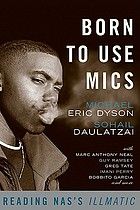 Born to use mics : reading Nas's Illmatic