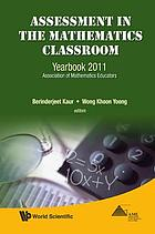 Assessment in the mathematics classroom : yearbook 2011 Association of Mathematics Educators