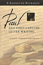 Paul and first-century letter writing : secretaries, composition, and collection