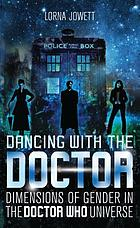 Dancing with the doctor : dimensions ofgender in the Doctor Who universe
