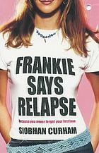 Frankie says relapse