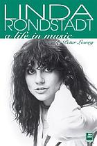 Linda Ronstadt : a life in music