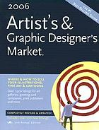 2006 artist's & graphic designer's market : the number one resource for getting your art & design sold