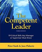 The competent leader : a powerful and practical tool kit for managers and supervisors