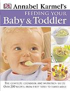Annabel Karmel's feeding your baby & toddler.