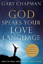 God speaks your love language : how to feel and reflect God's love