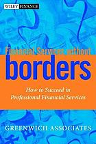 Financial services without borders : how to succeed in professional financial services