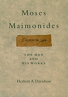 Moses Maimonides : the man and his works