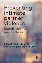Preventing intimate partner violence : interdisciplinary perspectives