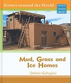 Mud, grass and ice homes