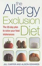 The allergy exclusion diet : the 28-day plan to solve your food intolerances