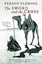The sword and the cross : two men and an empire of sand