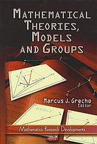 Mathematical theories, models, and groups