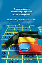 Economic aspects of gambling regulation : EU and US perspectives