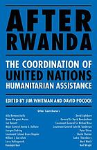 After Rwanda : the coordination of United Nations humanitarian assistance