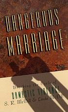 Dangerous marriage : breaking the cycle of domestic violence