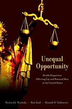 Unequal Opportunity: Health Disparities Affecting Gay and Bisexual Men in the United States cover image