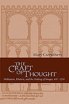 The craft of thought : meditation, rhetoric, and the making of images, 400-1200