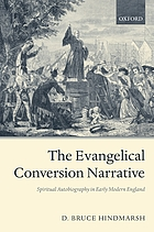 The evangelical conversion narrative : spiritual autobiography in early modern England