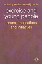 Exercise and young people : issues, implications and initiatives