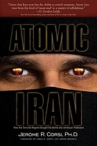 Atomic Iran : how the terrorist regime bought the bomb and American politicians