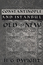Constantinople and Istanbul, old and new