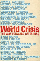 The world crisis : the way forward after Iraq