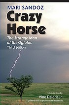 Crazy Horse : the strange man of the Oglalas : a biography