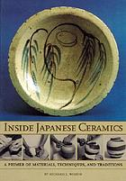Inside Japanese ceramics : a primer of materials, techniques, and traditions