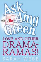 Ask Amy Green : love and other drama-ramas!
