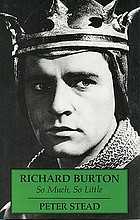 Richard Burton : so much, so little