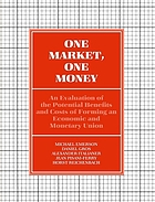 One market, one money : an evaluation of the potential benefits and costs of forming an economic and monetary union