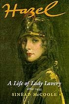 Hazel : a life of Lady Lavery, 1880-1935
