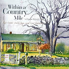Within a country mile : real estate stories from rural New Zealand