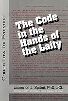 The code in the hands of the laity : canon law for everyone