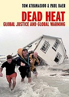 Dead heat : global justice and global warming