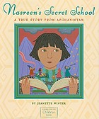 Nasreen's secret school : a true story from Afghanistan