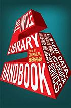 The whole library handbook 5 : current data, professional advice, and curiosa about libraries and library services