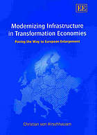 Modernizing infrastructure in transformation economies : paving the way to European enlargement