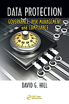 Data protection : governance, risk management, and compliance